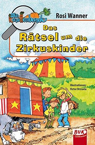 Die Karottenbande 4: Das Rätsel um die Zirkuskinder: Wanner, Rosi