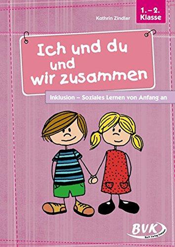 9783867404945: Ich und du und wir zusammen: Inklusion - Soziales Lernen von Anfang an