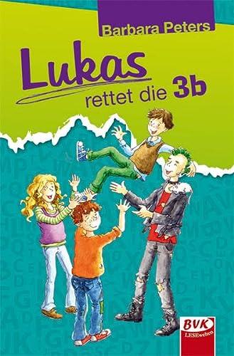 Lukas rettet die 3b: Peters, Barbara