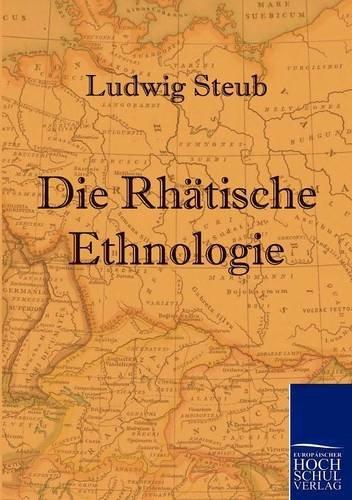9783867413060: Die Rhätische Ethnologie