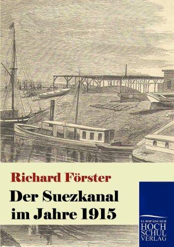 Der Suezkanal im Jahre 1915 (German Edition): Förster, Richard
