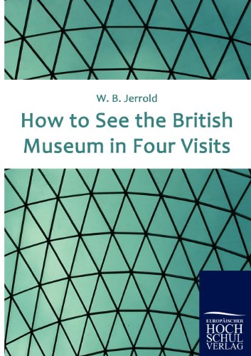 9783867413855: How to See the British Museum in Four Visits