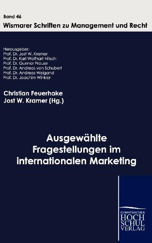 Ausgewählte Fragestellungen im internationalen Marketing: Jost W. Kramer