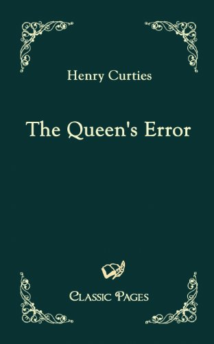 The Queen's Error (Classic Pages): Henry Curties