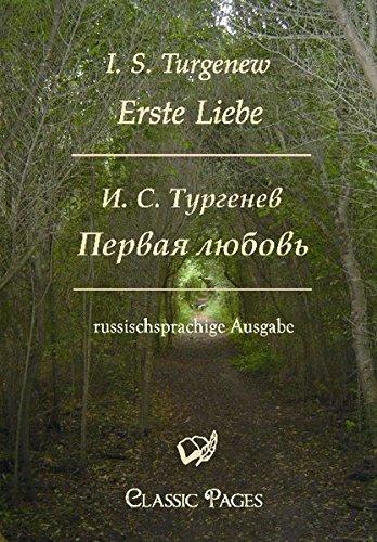 Erste Liebe/Pervaja Ljubov (Classic Pages) (Russian Edition) - Turgenew, I. S.