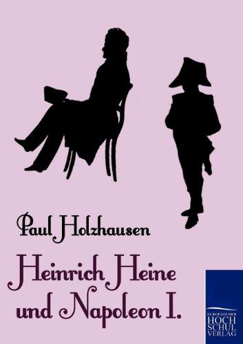 Heinrich Heine Und Napoleon I.: Paul Holzhausen