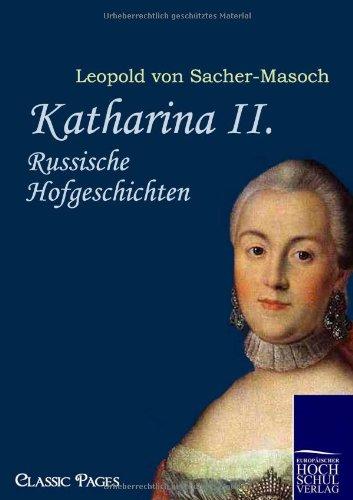 Katharina II. - Leopold Von Sacher-Masoch