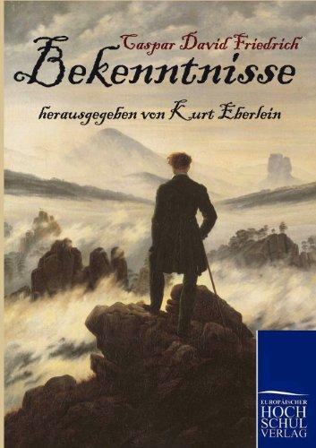 Caspar David Friedrich: Bekenntnisse - Eberlein, Kurt