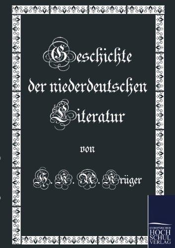 Geschichte Der Niederdeutschen Literatur: H. K. a. Kruger