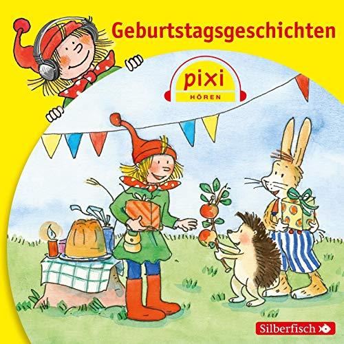 Pixi Hören. Geburtstagsgeschichten: Nettingsmeier, Simone; Neuwald, Alfred; Diverse