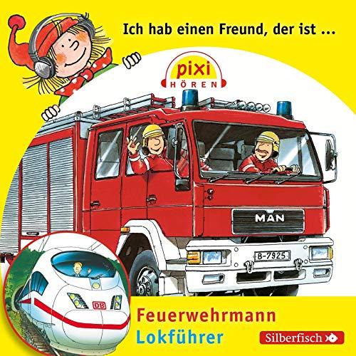 Pixie hören. Ich hab einen Freund, der ist Feuerwehrmann / Lokführer: Butschkow, ...