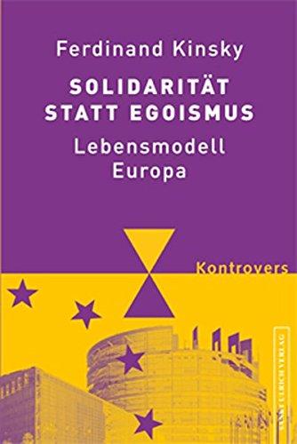Solidarität statt Egoismus. Lebensmodell Europa. kontrovers.: Ferdinand Kinsky