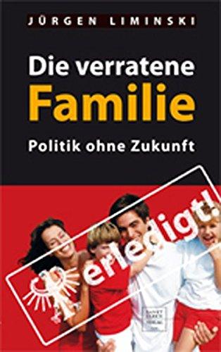 9783867440257: Die verratene Familie: Politik ohne Zukunft