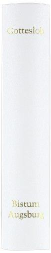 9783867440288: Gotteslob. Katholisches Gebet- und Gesangbuch mit dem erweiterten Diözesanteil Augsburg / Diözese Augsburg: Kunstlederausgabe (weiss), mit Naturschnitt