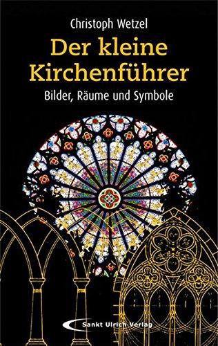 9783867440974: Der kleine Kirchenf�hrer: Bilder, R�ume, Symbole
