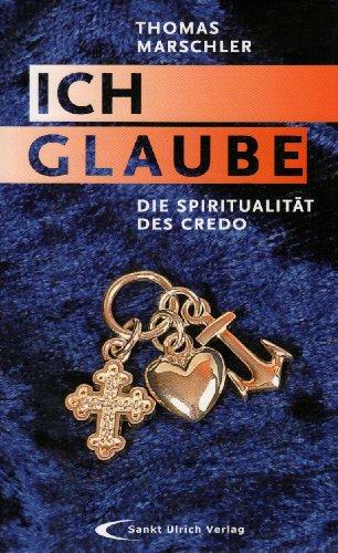 9783867441018: Ich glaube: Die Spiritualität des Credo