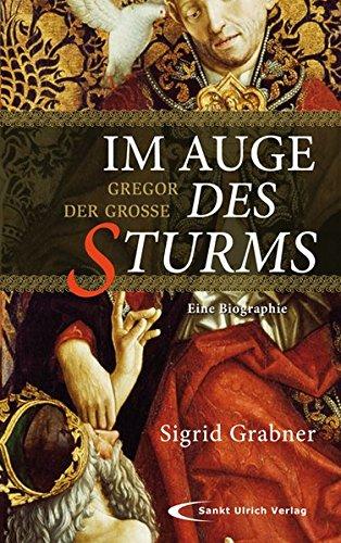 9783867441100: Im Auge des Sturms: Gregor der Große. Eine Biographie