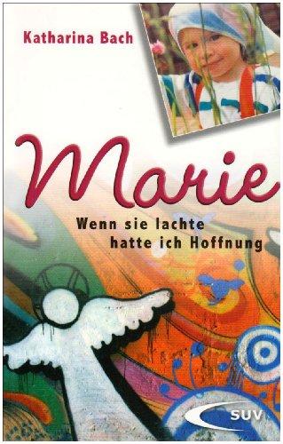 9783867441391: Marie: Wenn sie lachte, hatte ich Hoffnung