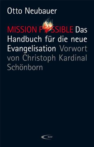 9783867441575: Mission Possibile: Das Handbuch f�r die neue Evangelisation