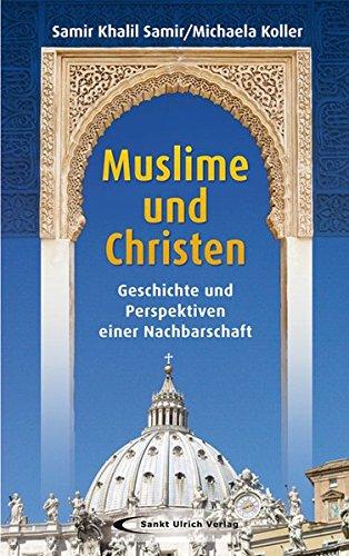 9783867441803: Muslime und Christen: Geschichte und Perspektiven einer Nachbarschaft
