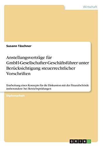 Anstellungsvertrage Fur Gmbh-Gesellschafter-Geschaftsfuhrer Unter Berucksichtigung ...
