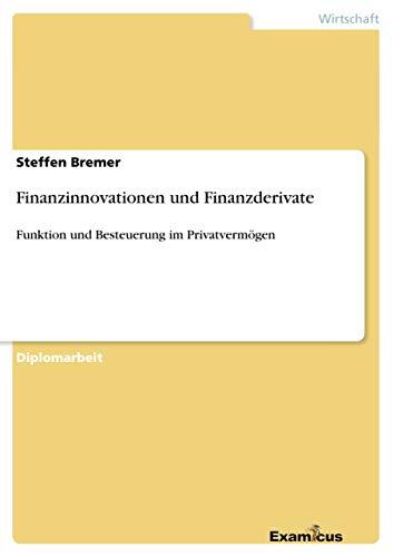 Finanzinnovationen und Finanzderivate: Steffen Bremer