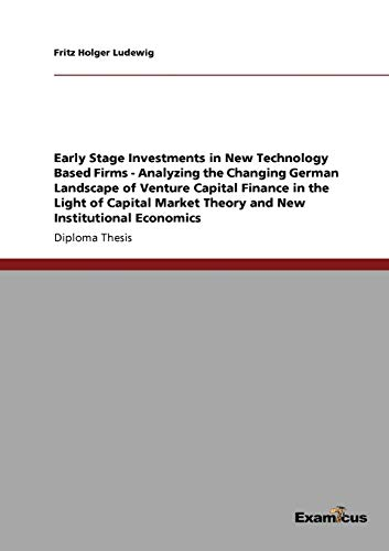 Early Stage Investments in New Technology Based Firms - Analyzing the Changing German Landscape of ...