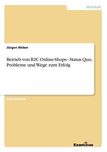 9783867466141: Betrieb von B2C Online-Shops - Status Quo, Probleme und Wege zum Erfolg