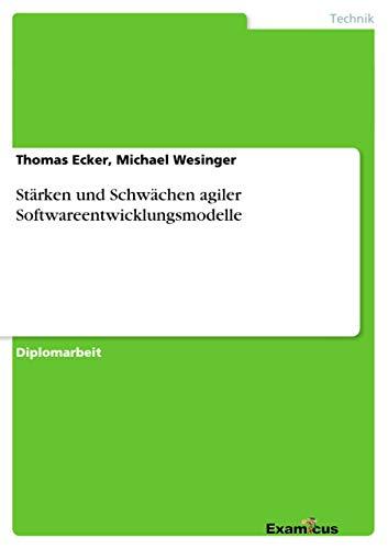 Stärken und Schwächen agiler Softwareentwicklungsmodelle: Thomas Ecker