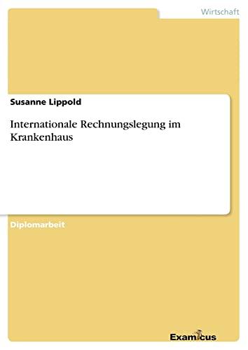 9783867468299: Internationale Rechnungslegung im Krankenhaus (German Edition)