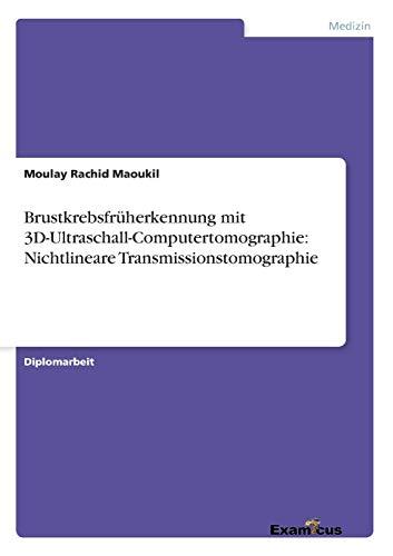 9783867468428: Brustkrebsfr�herkennung mit 3D-Ultraschall-Computertomographie: Nichtlineare Transmissionstomographie