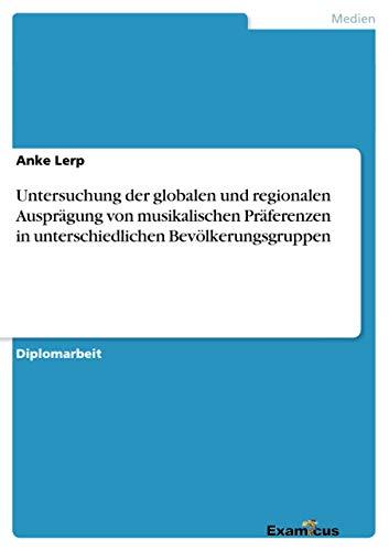 Untersuchung Der Globalen Und Regionalen Auspragung Von Musikalischen Praferenzen in ...