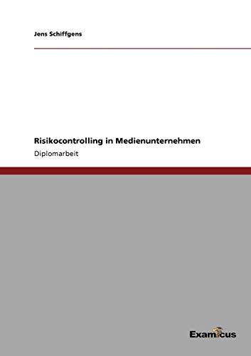 Risikocontrolling in Medienunternehmen: Jens Schiffgens