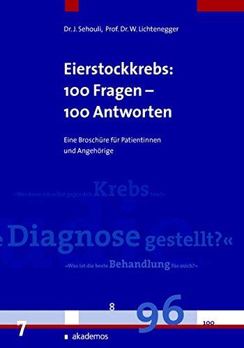 Eierstockkrebs, Eileiterkrebs und Bauchfellkrebs: 100 Fragen -: Jalid Sehouli