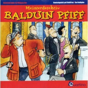 9783867500043: Meisterdetektiv Balduin Pfiff: Knautschgesicht und Fiedelfranz. Das Knallophon