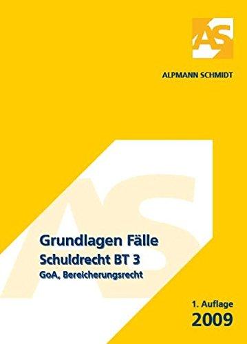 Grundlagen Fälle Schuldrecht BT 3, GoA, Bereicherungsrecht: Andreas Rudolf