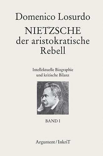 9783867541015: Nietzsche, der aristokratische Rebell: Intellektuelle Biographie und kritische Bilanz