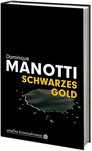Schwarzes Gold (Hardback): Dominique Manotti