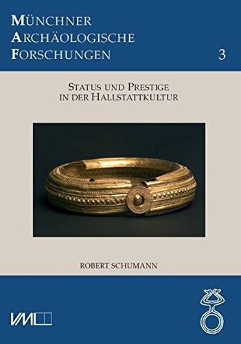 Status und Prestige in der Hallstattkultur: Robert Schumann