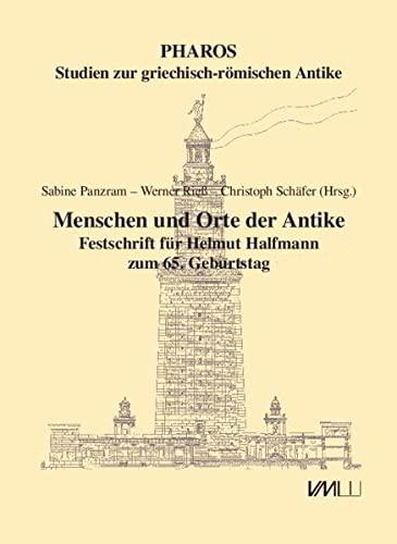 9783867572620: Menschen und Orte der Antike: Festschrift für Helmut Halfmann zum 65. Geburtstag