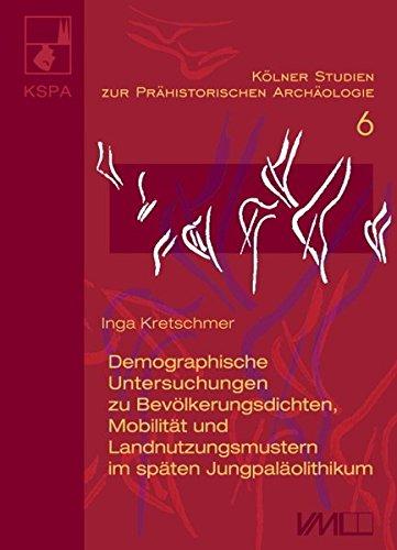 Demographische Untersuchungen zu Bevölkerungsdichten, Mobilität und Landnutzungsmustern ...