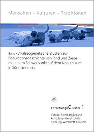 ForschungsCluster 1. Palaeogenetische Studien zur Populationsgeschichte von Rind und Ziege mit ...