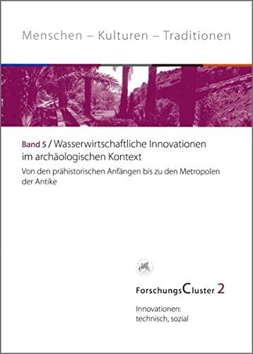 ForschungsCluster 2. Wasserwirtschaftliche Innovationen im archäologischen Kontext: Florian ...