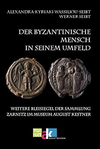 9783867574570: Der byzantinische Mensch in seinem Umfeld