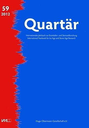9783867579254: Quartär 59, 2012: Internationales Jahrbuch zur Eiszeitalter- und Steinzeitforschung