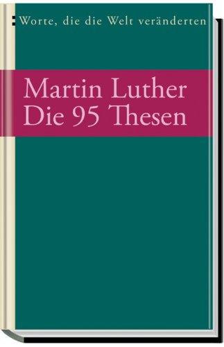 Die 95 Thesen und andere Schriften: Worte,: Luther, Martin