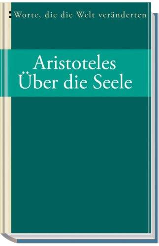 Über die Seele: Worte, die die Welt: Aristoteles
