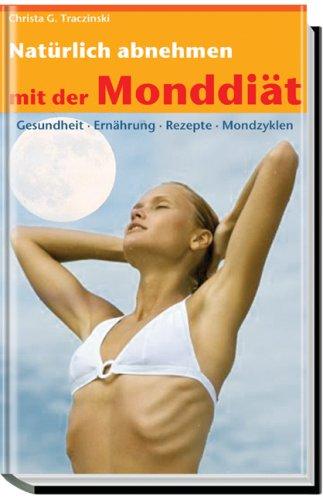 9783867637039: Nat�rlich abnehmen mit der Monddi�t: Gesundheit, Ern�hrung, Rezepte, Mondzyklen