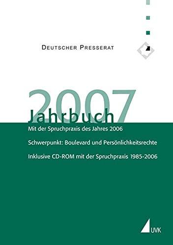 9783867640046: Jahrbuch des Deutschen Presserats: Jahrbuch des Deutschen Presserats 2007: Mit der Spruchpraxis des Jahres 2006. Schwerpunkt: Boulevard und ... ... CD-ROM mit der Spruchpraxis 1985-2006