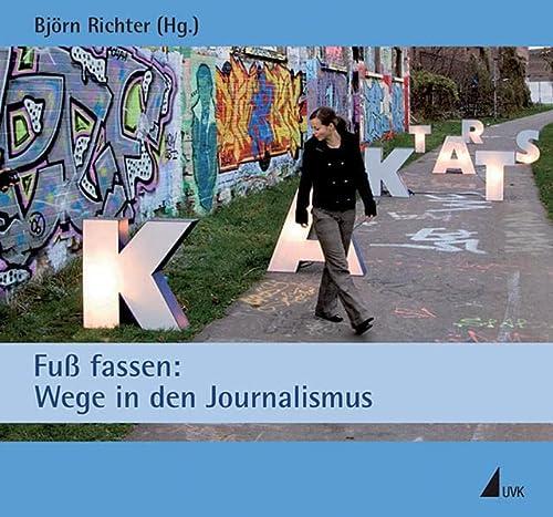 9783867640091: Fuß fassen: Wege in den Journalismus
